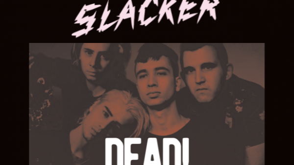 Slackers Presents: DEAD! at Omeara